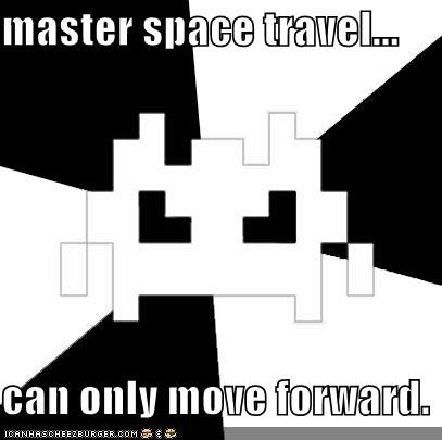 master space travel... can only move forward.