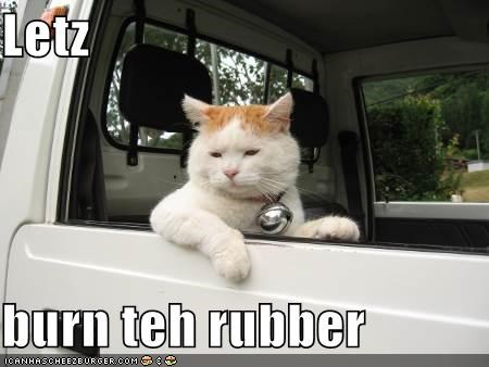 Letz  burn teh rubber