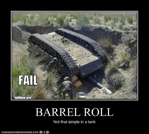 BARREL ROLL Not that simple in a tank