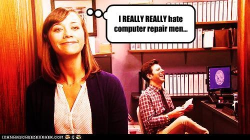 I REALLY REALLY hate computer repair men...