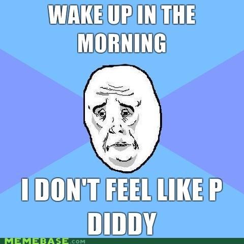 keha like a plastic bag lyrics morning Okay P Diddy - 4802715136