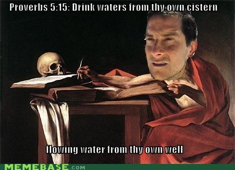 bear grylls,bible,drink,ohio,piss,proverbs,water