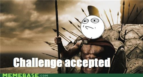 300 accpted challenge Challenge Accepted frank miller movies sparta - 4803278592