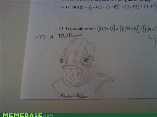 ackbar admiral ackbar im-not-british-lol IRL maths shapes trapezoid - 4803283456