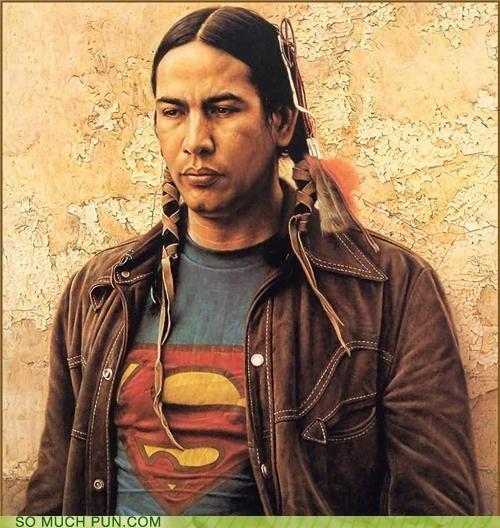 costume,homophone,juxtaposition,literalism,native american,prefix,sioux,superhero,superman