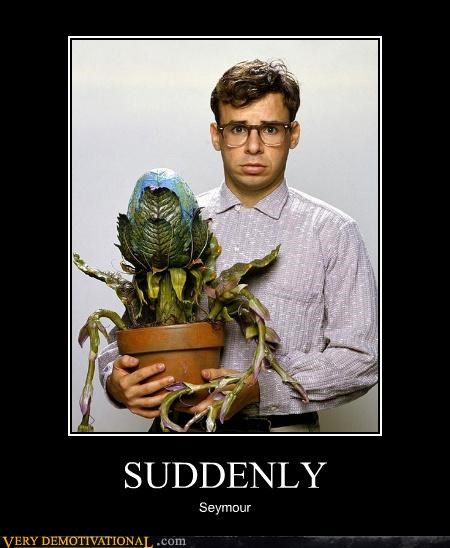 hilarious,little shop of horrors,Movie,seymour,suddenly