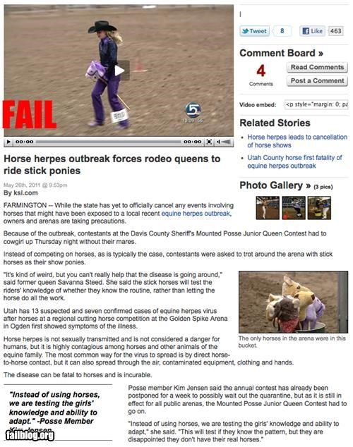 Horse Herpes Fail Due to an outbreak of horse herpes, rodeo queens have to do their riding on this horses.