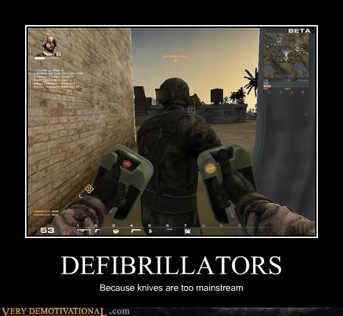 DEFIBRILLATORS Because knives are too mainstream