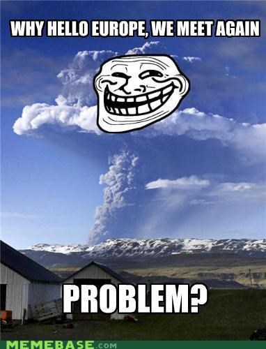 europe problem sequel troll face trollcano volcano - 4805857280