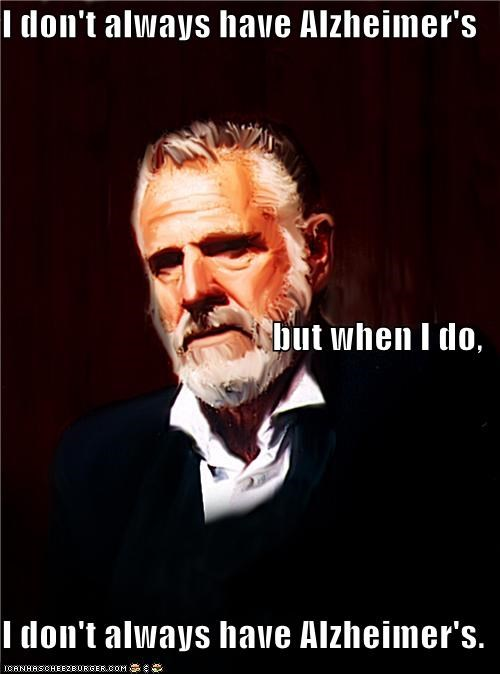 alzheimers forget memory redundant the most interesting man in the world