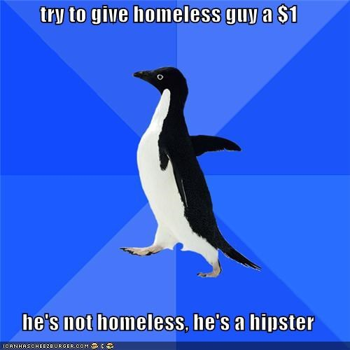 dirty,dollars,family,hipster,homeless,money,socially awkward penguin