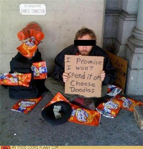 cheese doodle,homeless,joke,s addict,sign