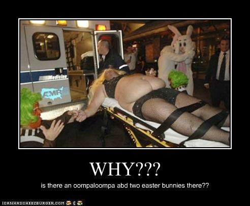 WHY??? is there an oompaloompa abd two easter bunnies there??