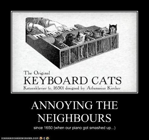ANNOYING THE NEIGHBOURS