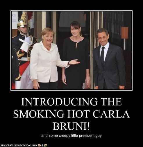 INTRODUCING THE SMOKING HOT CARLA BRUNI! and some creepy little president guy