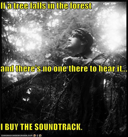 Forest hipsterlulz noise philosophical ridiculous soundtrack
