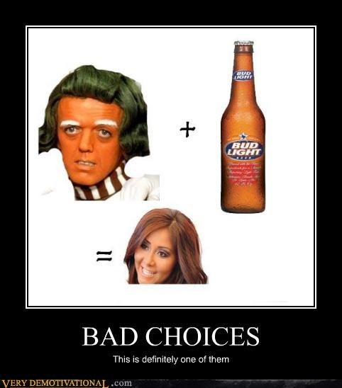 bad idea,booze,hilarious,oompa loompa,Snookie