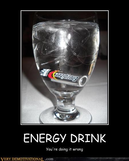 ENERGY DRINK You're doing it wrong
