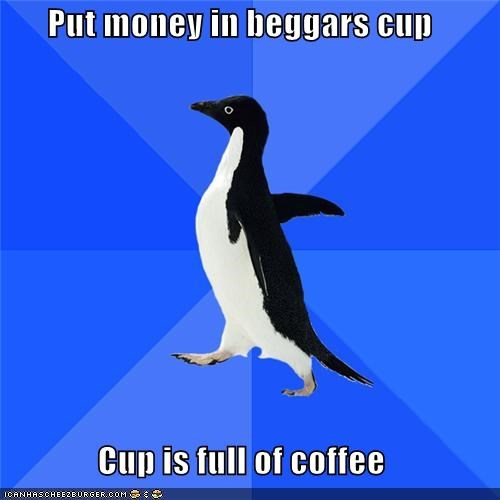 beggar change coffee hipsters homeless socially awkward penguin - 4817414656