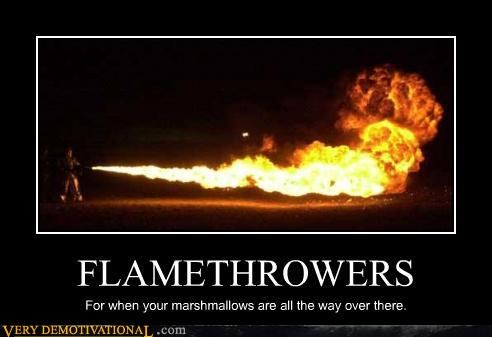 flamethrower,marshmallows,Pure Awesome