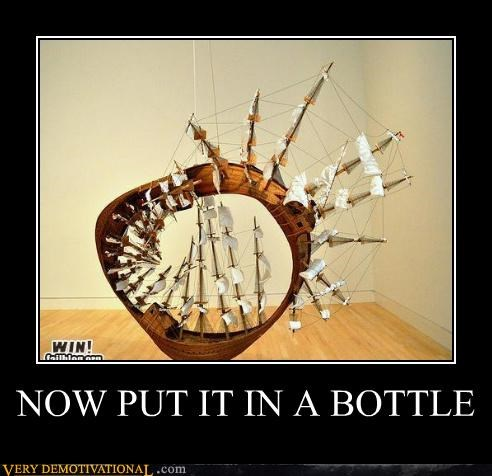 art,bottle,crazy,Pure Awesome,ship,wtf