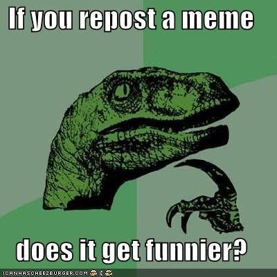 funnier philosoraptor repost shares test tomorrow week - 4819184896