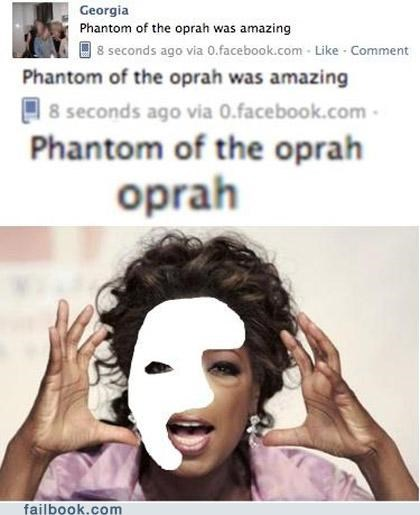oprah,phantom of the opera,spelling,Witch Your Spelling