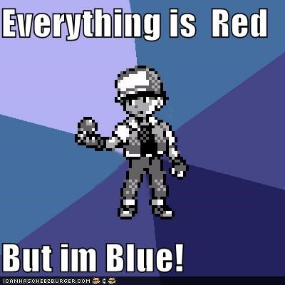 Everything is Red But im Blue!