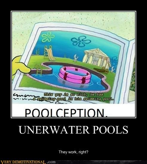UNERWATER POOLS They work, right?