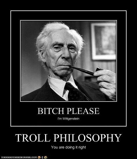 TROLL PHILOSOPHY You are doing it right