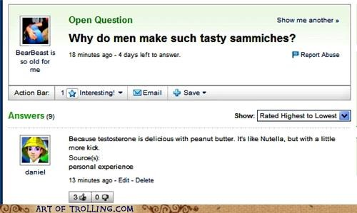 Someone asks on Yahoo Answers regarding why do men make such good sandwiches, to which someone gives a witty response.