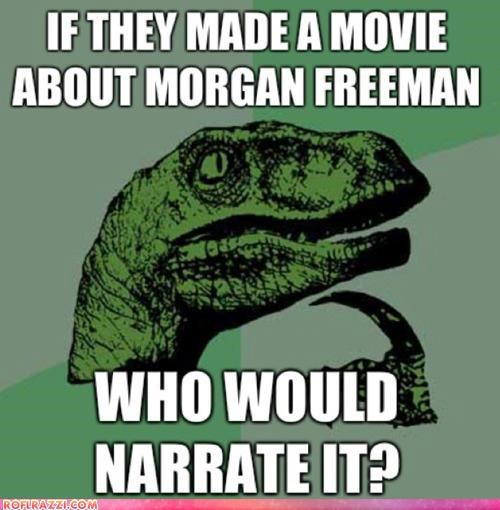 actor birthday celeb happy birthday meme Morgan Freeman philosoraptor - 4822799616