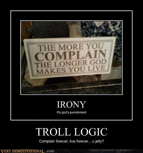 complain hilarious immortality logic troll - 4824724992