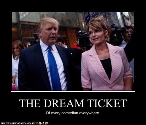 THE DREAM TICKET Of every comedian everywhere.