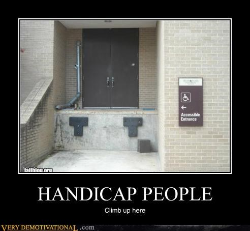 HANDICAP PEOPLE Climb up here
