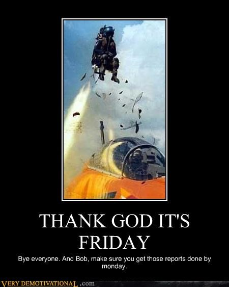 eject FRIDAY hilarious jet Office