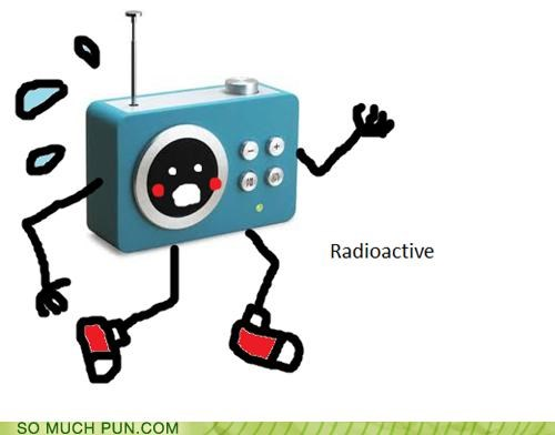 active,double meaning,literalism,radio,radioactive,radioactivity