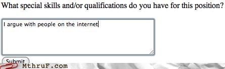 arguing,job application,qualifications,someone is wrong on the internet