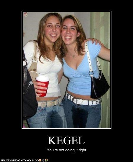 KEGEL You're not doing it right
