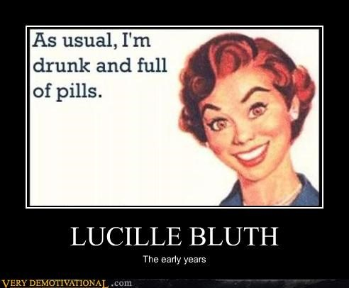 arrested development drunk hilarious lucille bluth pills