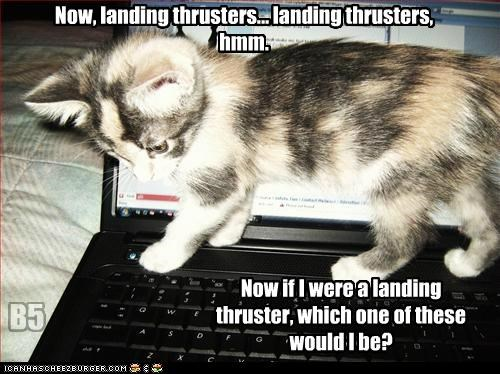 Now, landing thrusters... landing thrusters, hmm. Now if I were a landing thruster, which one of these would I be? B5