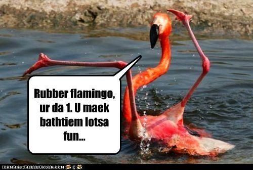 Rubber flamingo, ur da 1. U maek bathtiem lotsa fun...