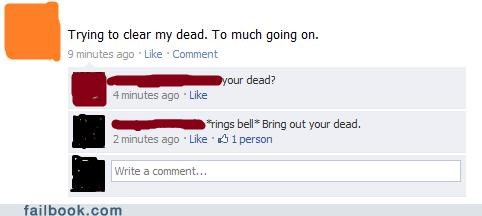 dead,deadhead,clear my head,spelling,failbook,g rated