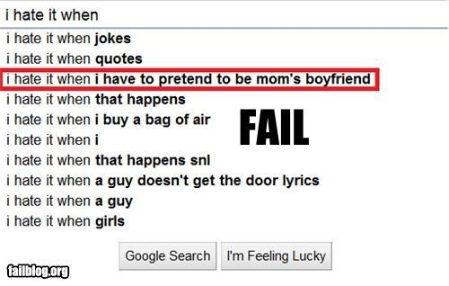 Autocomplete Me boyfriend failboat google g rated mom weird - 4832914176