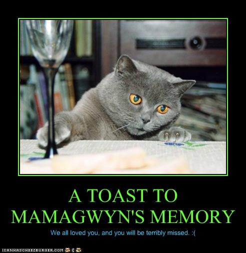 A TOAST TO MAMAGWYN'S MEMORY