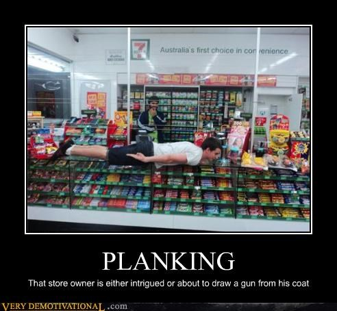 PLANKING That store owner is either intrigued or about to draw a gun from his coat