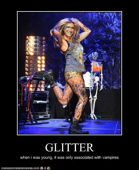 GLITTER when i was young, it was only associated with vampires
