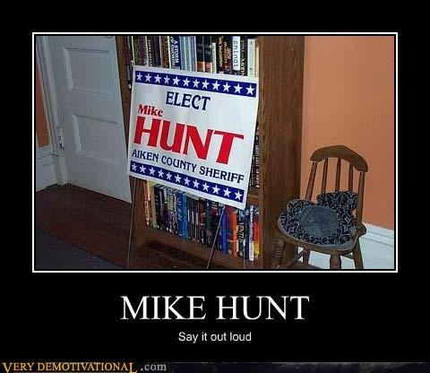 MIKE HUNT Say it out loud