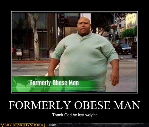 FORMERLY OBESE MAN Thank God he lost weight