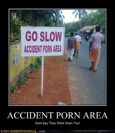 ACCIDENT PR0N AREA Dont Say They Didnt Warn You!